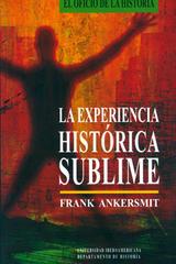 La Experiencia histórica sublime - Franklin Rudolf Ankersmit - Ibero