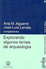 Explorando algunos temas de arqueología - José Luis Lanata - Editorial Gedisa