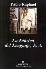 La fábrica del lenguaje - Pablo Raphael - Anagrama