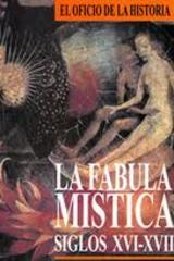 La Fábula mística: siglos XVI-XVII - Michel de Certeau  - Ibero