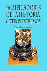 Falsificadores de la historia y otros extremos - Pedro Salmerón - Itaca
