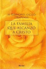 La Familia que alcanzó a Cristo - M. Raymond - Herder