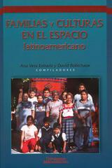 Familias y Culturas en el Espacio Latinoamericano - David Robichaux - Ibero