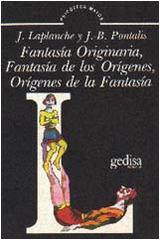 Fantasía originaria, fantasía de los orígenes, orígenes de la fantasía - Jean Bertrand Pontalis - Editorial Gedisa
