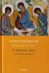 Fe, Esperanza, Amor - Joseph Ratzinger - Herder