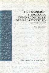 Fe, tradición y teología como acontecer de habla y verdad - Peter Hünermann - Herder