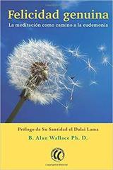 Felicidad genuina - Bruce Alan Wallace - Eleftheria