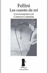 Fellini. Les cuento de mí - Costanzo Costantini - Sexto Piso