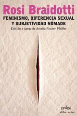 Feminismo, diferencia sexual y subjetividad nómade - Rosi Braidotti - Editorial Gedisa