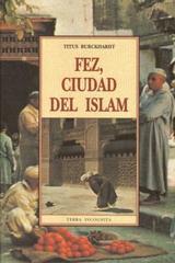 Fez, ciudad del islam - Titus Burckhardt - Olañeta