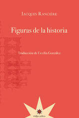 Figuras de la historia - Jacques Rancière - Eterna Cadencia