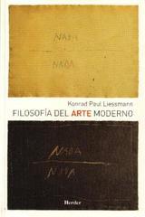 Filosofía del Arte Moderno - Konrad Paul Liessmann - Herder