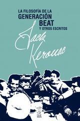 Filosofía de la Generación Beat y otros escritos - Jack Kerouac - Caja Negra Editora