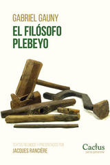 El filósofo plebeyo - Gabriel Gauny - Cactus