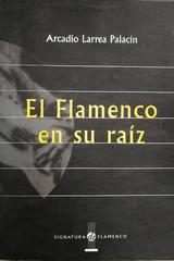 El Flamenco en su raíz -  AA.VV. - Otras editoriales
