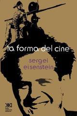 La forma del cine - S. M. Eisenstein - Siglo XXI Editores