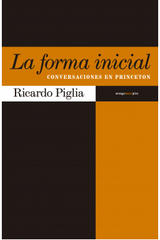 La forma inicial - Ricardo Piglia - Sexto Piso
