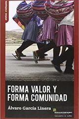 Forma valor y forma comunidad - Álvaro García Linera - Traficantes de sueños