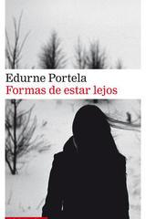 Formas de estar lejos - Edurne Portela - Galaxia Gutenberg