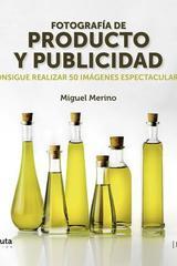 Fotografía de producto y publicidad - Miguel Merino - J de J Editores