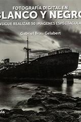 Fotografía digital en blanco y negro - Gabriel Brau - J de J Editores