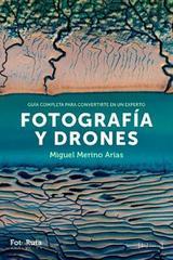 Fotografía y drones - Miguel Merino - J de J Editores