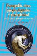 Fotografía, cine, juegos digitales y narratividad - Alberto José Luis Carrillo Canán - Itaca