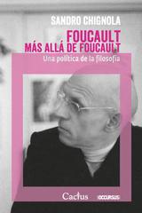 Foucault más allá de Foucault - Sandro Chignola - Cactus