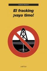 El fracking ¡vaya timo! - Manuel Peinado - Editorial Laetoli