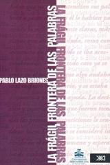 Frágil frontera de las palabras - Pablo Fernando Lazo Briones - Ibero