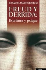 Freud y Derrida: escritura y psique - Rosaura Martínez Ruiz - Siglo XXI Editores