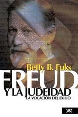 Freud y la judeidad - Betty B. Fuks - Siglo XXI Editores