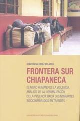 Frontera sur chiapaneca - Soledad Álvarez Velasco - Ibero