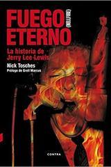 Fuego eterno. La historia de Jerry Lee Lewis - Nick Tosches - Contra