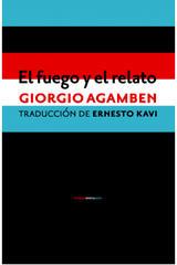 El fuego y el relato - Giorgio Agamben - Sexto Piso