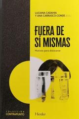 Fuera de sí mismas . Motivos para dislocarse. - Luciana Cadahia y Ana Carrasco-Conde - Herder