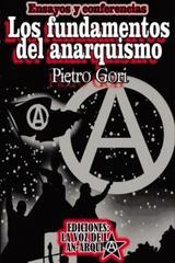 Los fundamentos del anarquismo - Pietro Gori - La voz de la anarquía
