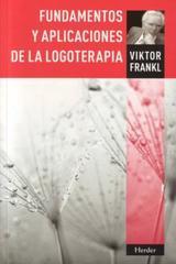 Fundamentos y aplicaciones de la logoterapia - Viktor E. Frankl - Herder