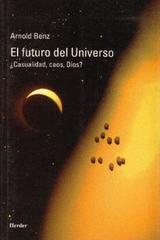 El Futuro del universo - Arnold Benz - Herder