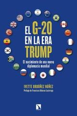 El G-20 en la era Trump - Ivette Ordóñez Núñez - Catarata
