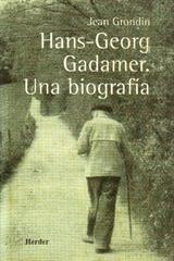Gadamer. Una Biografía - Jean Grondin - Herder