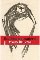 Gallinas de madera - Mario Bellatin - Sexto Piso