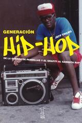 Generacion HIP-HOP - Jeff Chang - Caja Negra Editora