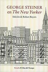 George Steiner en The New Yorker - George Steiner - Siruela