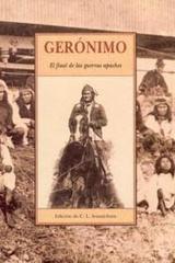Gerónimo. El final de las guerras apaches - C.L. Sonnichsen - Olañeta