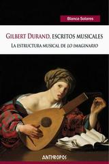 Gilbert durad, escritos musicales - Blanca Solares - Anthropos
