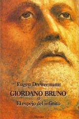 Giordano Bruno o el espejo del infinito - Eugen Drewermann - Herder