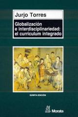 Globalización e interdisciplinariedad: el currículum integrado - Jurjo Torres Santome - Morata