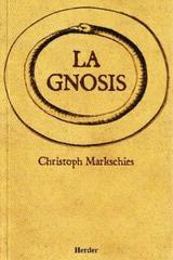 La Gnosis - Christoph Markschies - Herder