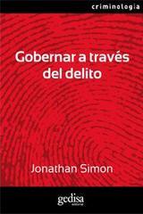 Gobernar a través del delito - Jonathan Simon - Editorial Gedisa